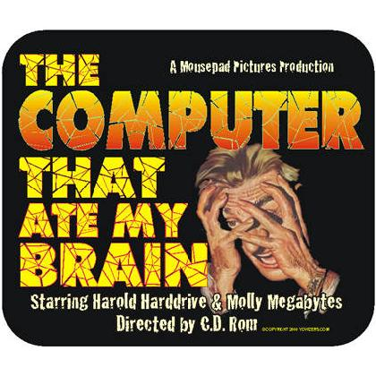 THE COMPUTER THAT ATE MY BRAIN MOUSEPAD Image