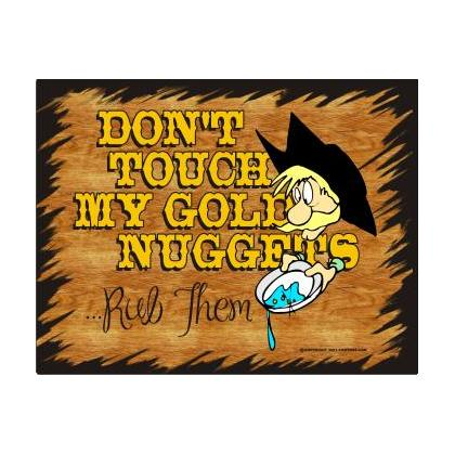 DON'T TOUCH MY GOLD NUGGETS - RUB THEM T-SHIRT Image
