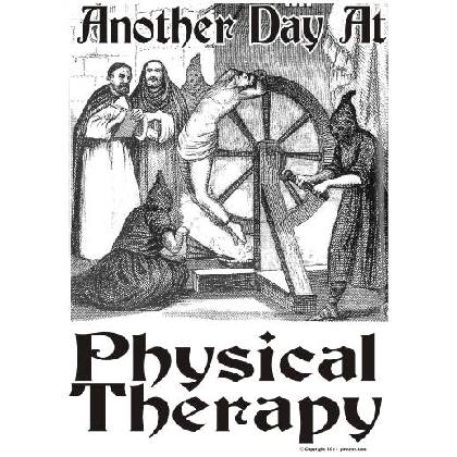 ANOTHER DAY AT PHYSICAL THERAPY T-SHIRT Image