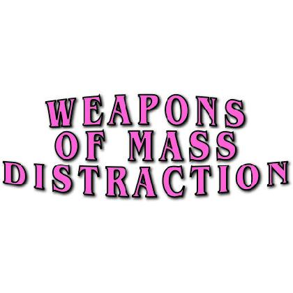 WEAPONS OF MASS DISTRACTION T-SHIRT Image