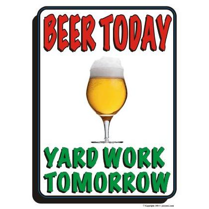BEER TODAY - YARD WORK TOMORROW T-SHIRT Image
