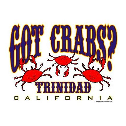 GOT CRABS IN TRINIDAD, CALIFORNIA T-SHIRT Image