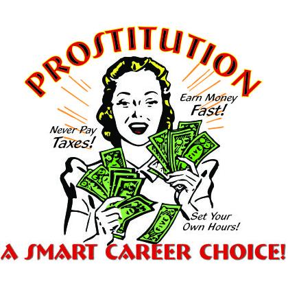 PROSTITUTION • A SMART CAREER CHOICE T-SHIRT Image