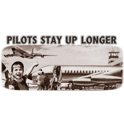 PILOTS STAY UP LONGER T-SHIRT Image