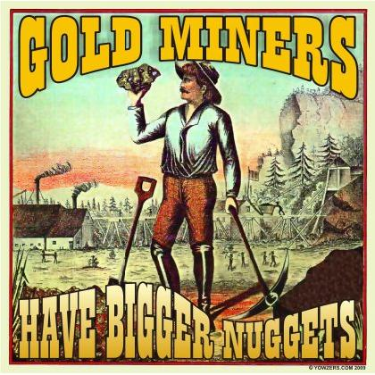 GOLD MINERS HAVE BIGGER NUGGETS T-SHIRT Image